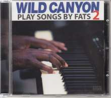 Wild Canyon: Play Songs By Fats 2, CD