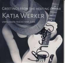 Katja Werker: Greetings From The Heating Cellar - Unreleased Tracks 1998 - 2008 (signiert), CD