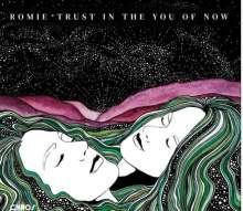 Romie: Trust In The You Of Now (Limited Edition) (signiert, exklusiv für jpc!), LP
