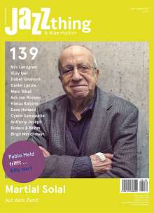 Zeitschriften: JAZZthing - Magazin für Jazz (139) Juni - August 2021, Zeitschrift