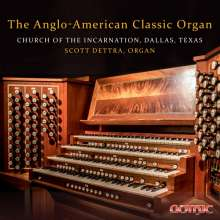 Scott Dettra - The Anglo-American Classic Organ, CD
