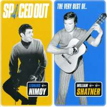 Leonard Nimoy & William Shatner: Spaced Out: The Very Best Of Leonard Nimoy & William Shatner, CD