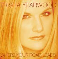 Trisha Yearwood: Where Your Road Leads, CD