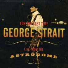 George Strait: For The Last Time: Live From The Astrodome, CD