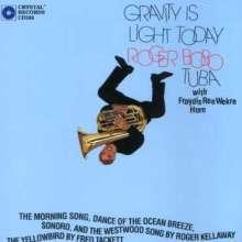 Roger Bobo: Gravity Is Light Today, CD