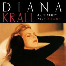 Diana Krall (geb. 1964): Only Trust Your Heart, CD