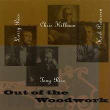 Rice/Hillman/Pedersen/Rice: Out Of The Woodwork, CD