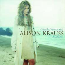 Alison Krauss: A Hundred Miles Or More: A Collection, CD