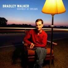 Bradley Walker: Highway Of Dreams, CD