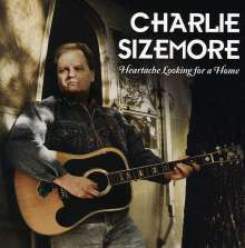 Charlie Sizemore: Heartache Looking For A Home, CD