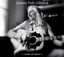 Jimmie Dale Gilmore: Come On Back, CD