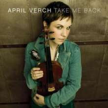April Verch: Take Me Back, CD