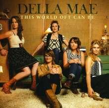 Della Mae: This World Oft Can Be, CD