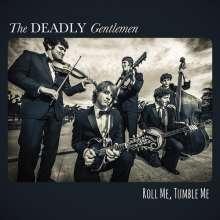 Deadly Gentlemen: Roll Me, Tumble Me, CD