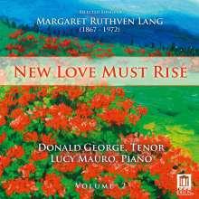 Margaret Ruthven Lang (1867-1972): Lieder Vol.2 - New Love Must Rise, CD