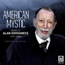 Alan Hovhaness (1911-2000): American Mystic - Music of Alan Hovhaness, CD