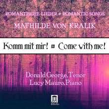 """Mathilde von Kralik (1857-1944): Lieder """"Komm mit mir!"""", CD"""