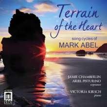 """Mark Abel (geb. 1948): Liederzyklen """"Terrain of the Heart"""", CD"""