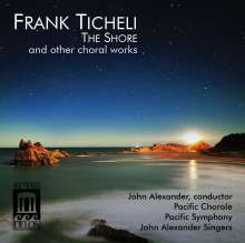 Frank Ticheli (geb. 1958): Sämtliche Chorwerke, CD