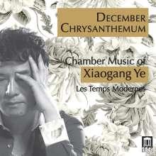 """Xiaogang Ye (geb. 1955): Kammermusik """"December Chrysanthemum"""", CD"""