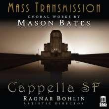 "Mason Bates (geb. 1977): Chorwerke ""Mass Transmission"", CD"