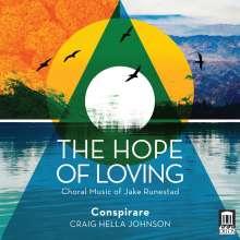 "Jake Runestad (geb. 1986): Chorwerke ""The Hope of Loving"", CD"