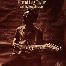 Hound Dog Taylor: Hound Dog Taylor & The House Rockers, CD