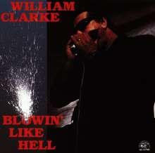 William Clarke: Blowin' Like Hell, CD