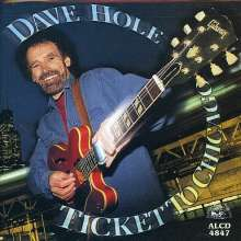 Dave Hole: Ticket To Chicago, CD