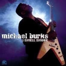 Michael Burks: I Smell Smoke, CD