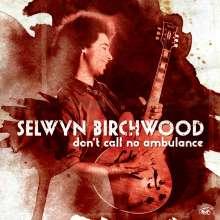 Selwyn Birchwood: Don't Call No Ambulance, CD