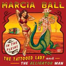 Marcia Ball: The Tattooed Lady And The Alligator Man, CD