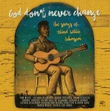 God Don't Never Change: The Songs Of Blind Willie Johnson, LP
