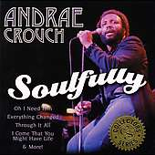 Andrae Crouch: Soulfully, CD