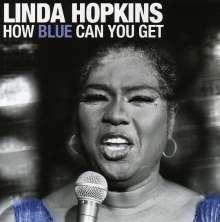 Linda Hopkins (1924-2017): How Blue Can You Get, CD