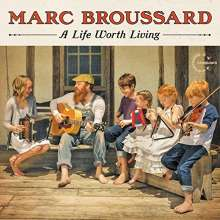 Marc Broussard: A Life Worth Living, CD