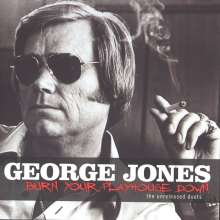 George Jones (1931-2013): Burn Your Playhouse Down: The Unreleased Duets, CD