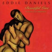 Eddie Daniels (geb. 1941): Beautiful Love, CD