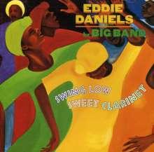 Eddie Daniels (geb. 1941): Swing Low Sweet Clarinet, CD