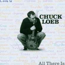 Chuck Loeb (1955-2017): Love Is All There Is, CD