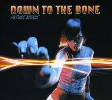 Down To The Bone: Future Boogie, CD