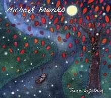 Michael Franks (geb. 1944): Time Together, CD