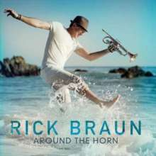Rick Braun (geb. 1955): Around The Horn, CD