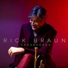 Rick Braun (geb. 1955): Crossroads, CD