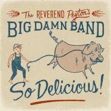 Reverend Peyton's Big Damn Band: So Delicious, CD