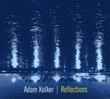 Adam Kolker (geb. 1958): Reflections, CD