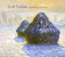 Scott DuBois (geb. 1978): Landscape Scripture, CD