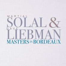 Martial Solal & Dave Liebman: Masters In Bordeaux: Live 2016, CD