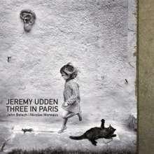 Jeremy Udden (geb. 1978): Three In Paris, CD