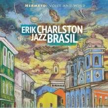 Erik Charlston: Hermeto: Voice And Wind, CD